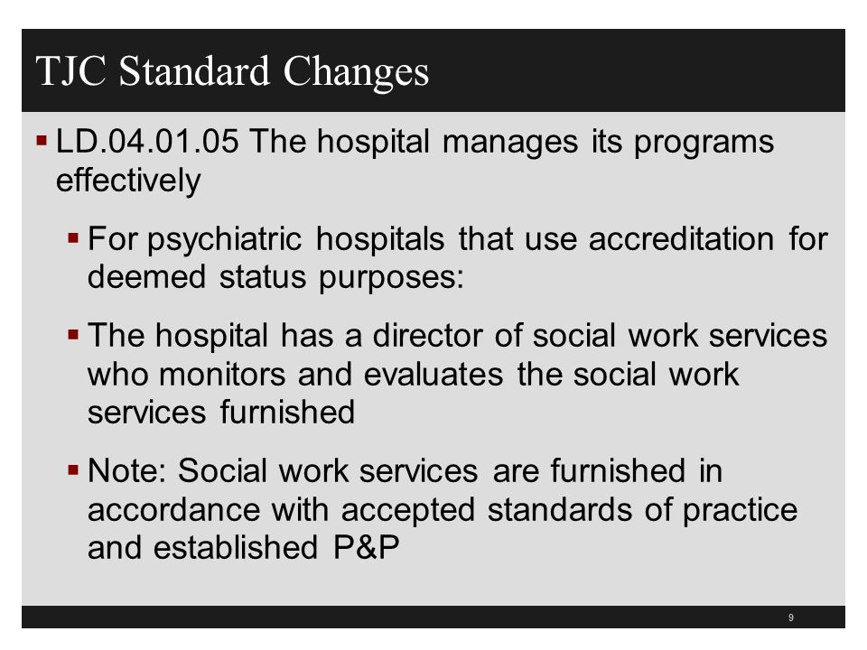 TJC Standard Changes LD.04.01.05 The hospital manages its programs effectively.