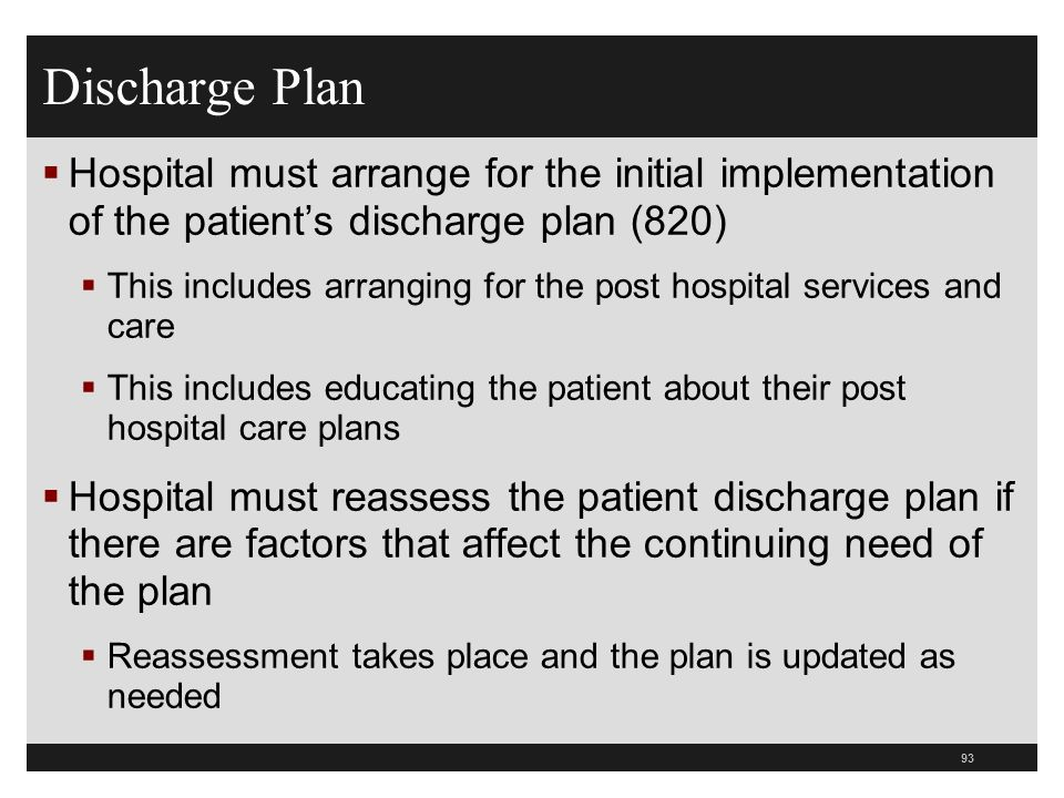 Discharge Plan Hospital must arrange for the initial implementation of the patient's discharge plan (820)