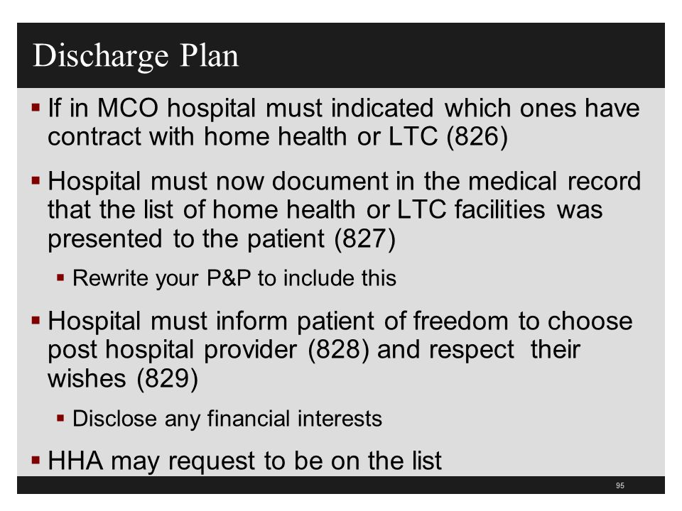 Discharge PlanIf in MCO hospital must indicated which ones have contract with home health or LTC (826)