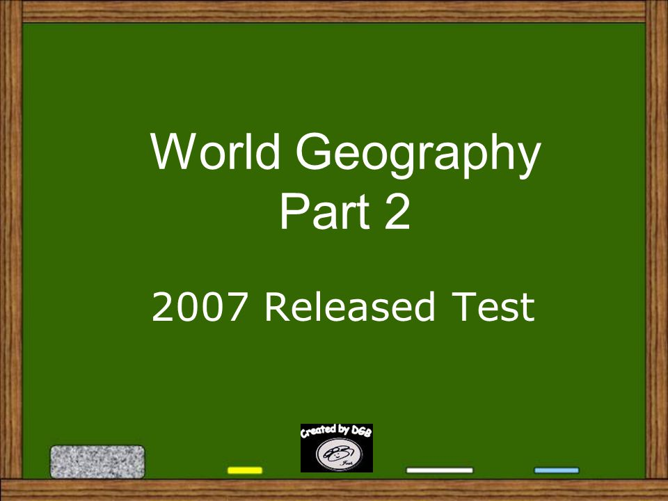 World Geography Part 2 2007 Released Test