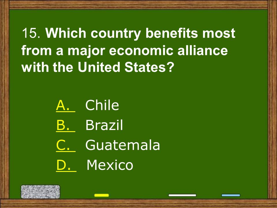 15. Which country benefits most from a major economic alliance with the United States