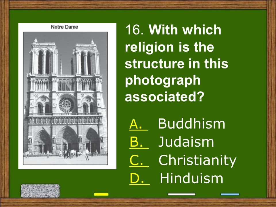 16. With which religion is the structure in this photograph associated