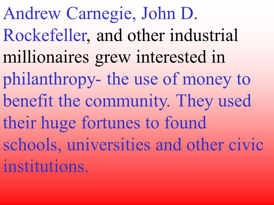 Andrew Carnegie, John D.