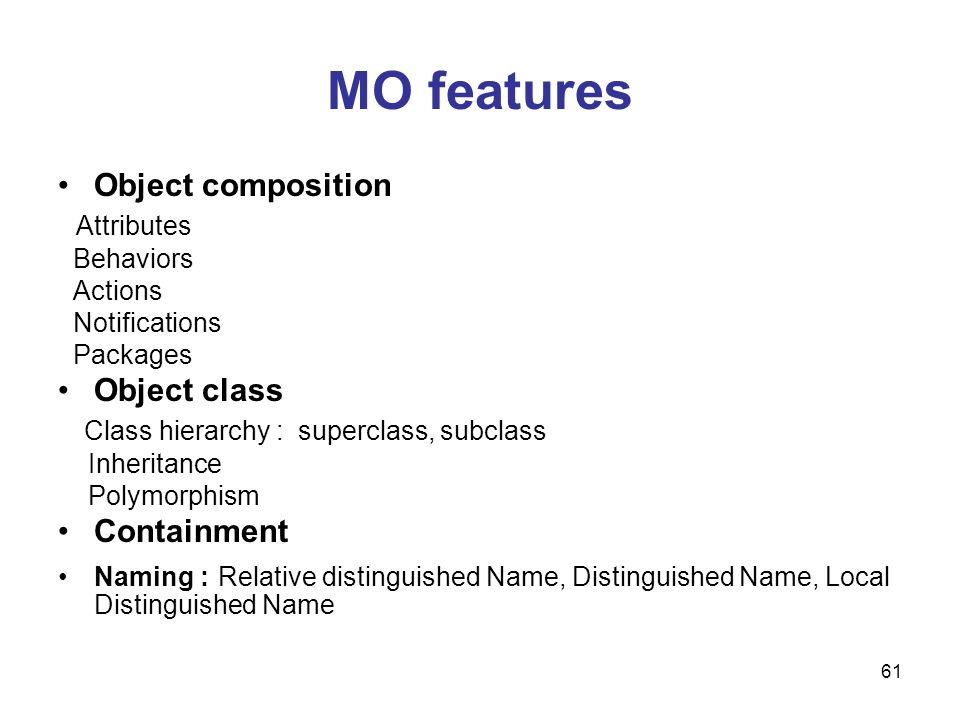 MO features Object composition Attributes Object class