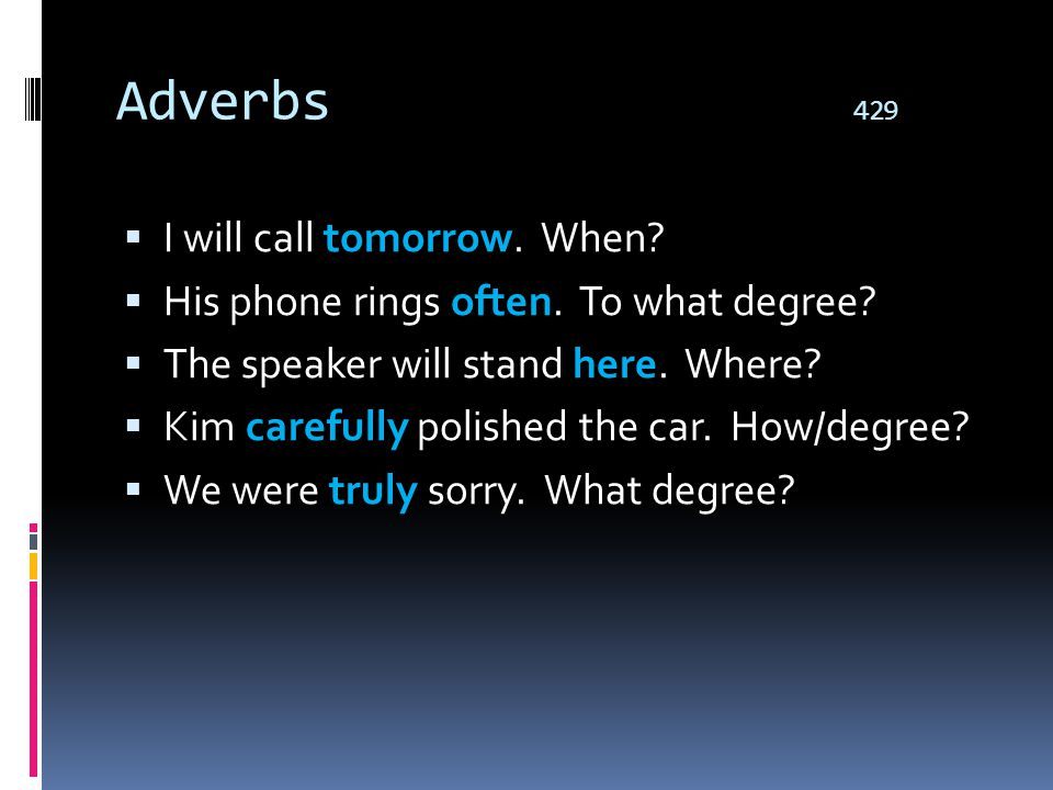 Adverbs 429 I will call tomorrow. When
