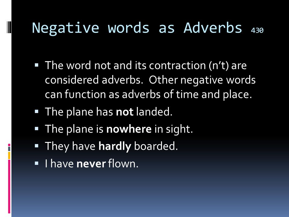 Negative words as Adverbs 430
