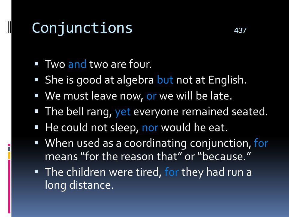 Conjunctions 437 Two and two are four.