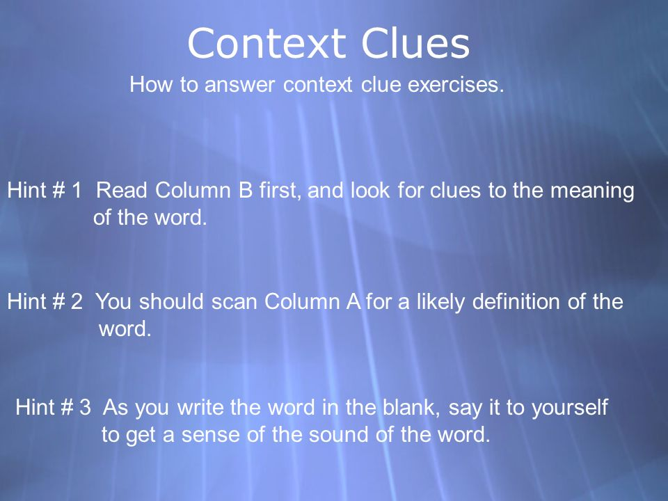 Context Clues How to answer context clue exercises.