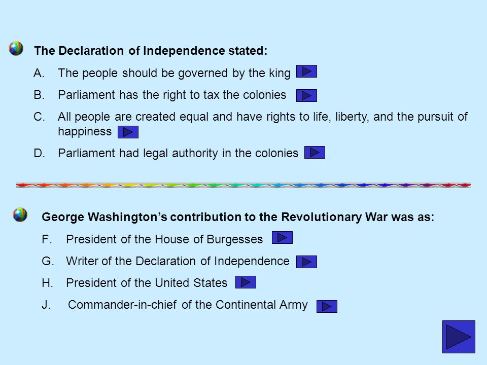 The Declaration of Independence stated: