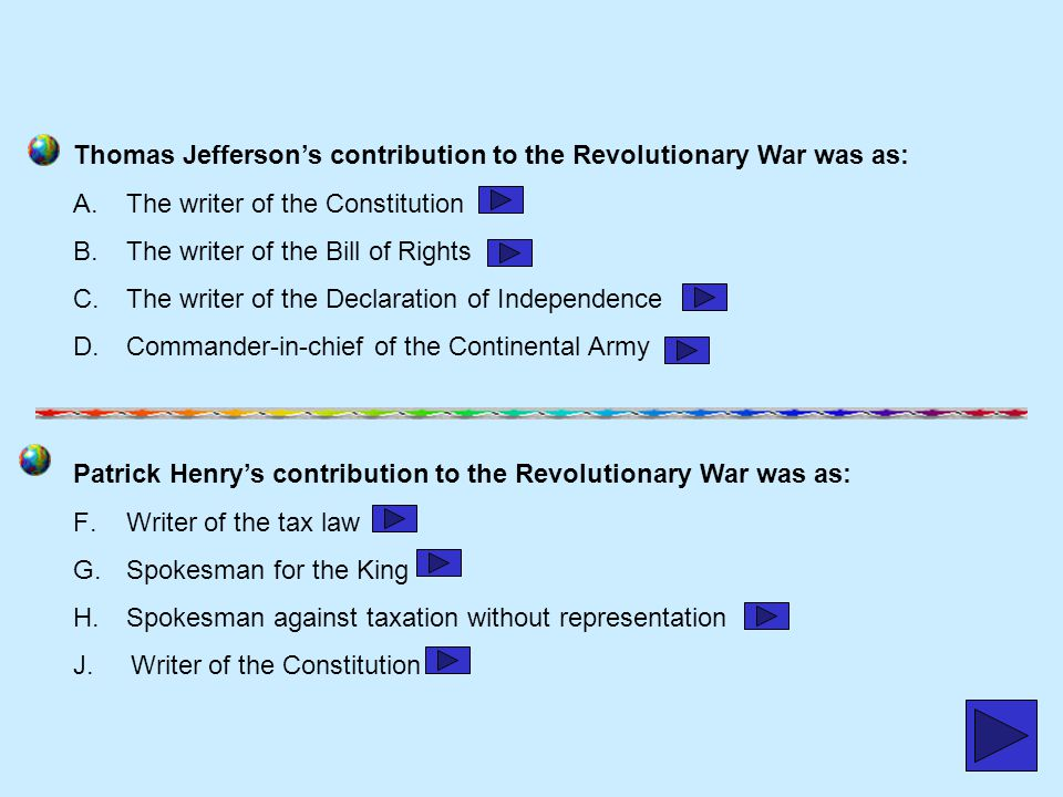 Thomas Jefferson's contribution to the Revolutionary War was as: