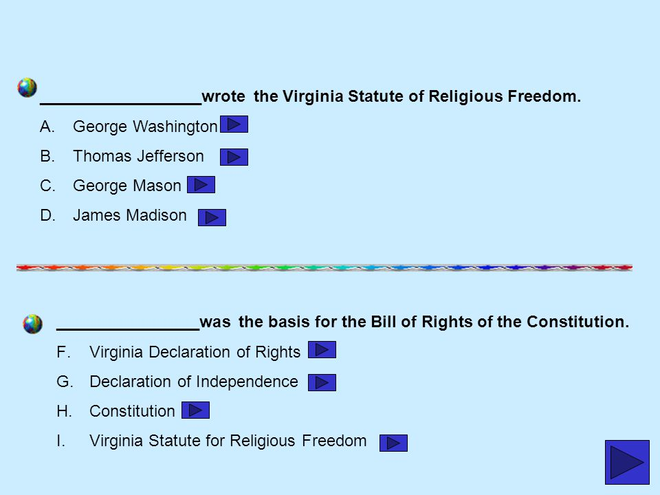 __________________wrote the Virginia Statute of Religious Freedom.