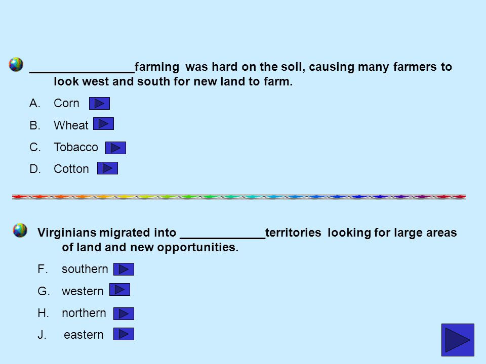 ________________farming was hard on the soil, causing many farmers to look west and south for new land to farm.