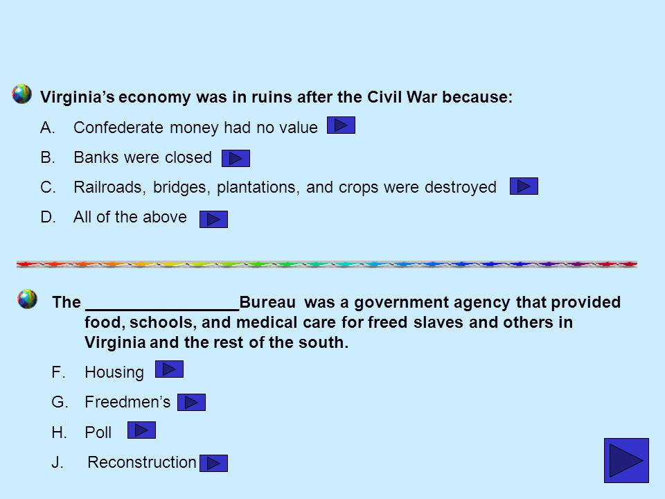Virginia's economy was in ruins after the Civil War because: