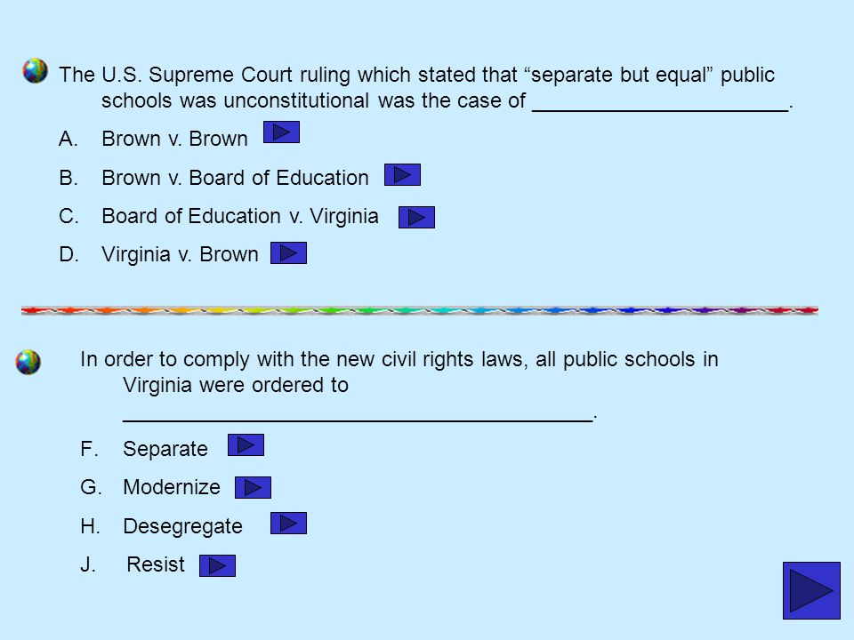 The U.S. Supreme Court ruling which stated that separate but equal public schools was unconstitutional was the case of ______________________.