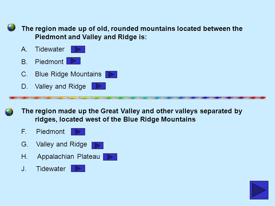 The region made up of old, rounded mountains located between the Piedmont and Valley and Ridge is: