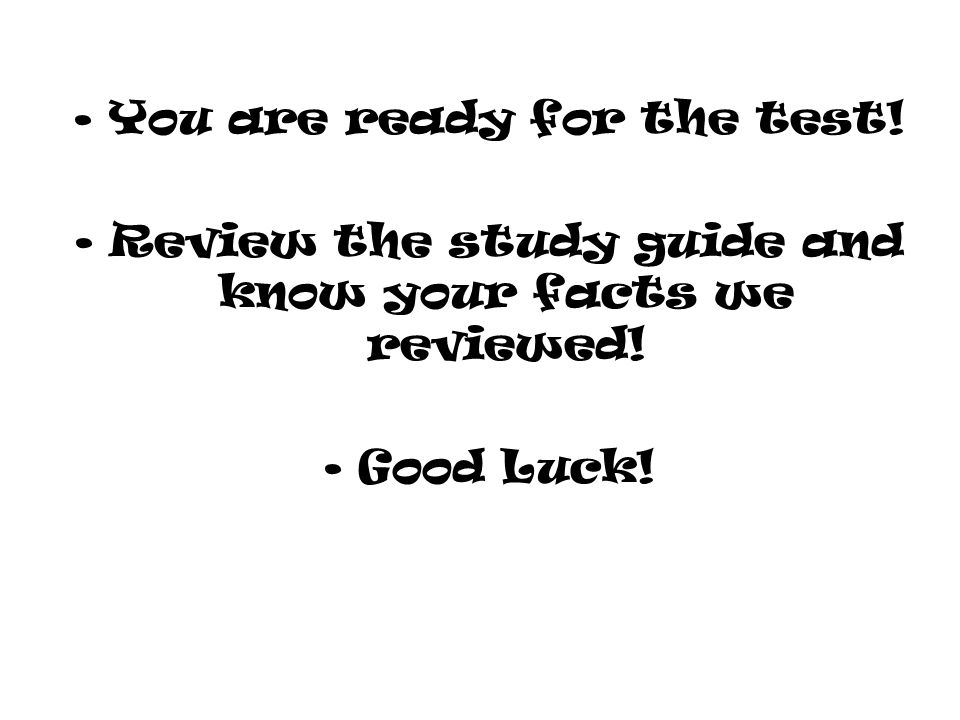 You are ready for the test!