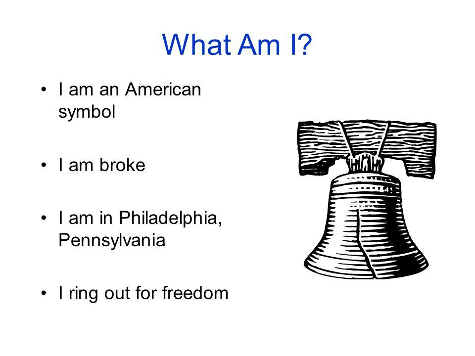 What Am I I am an American symbol I am broke