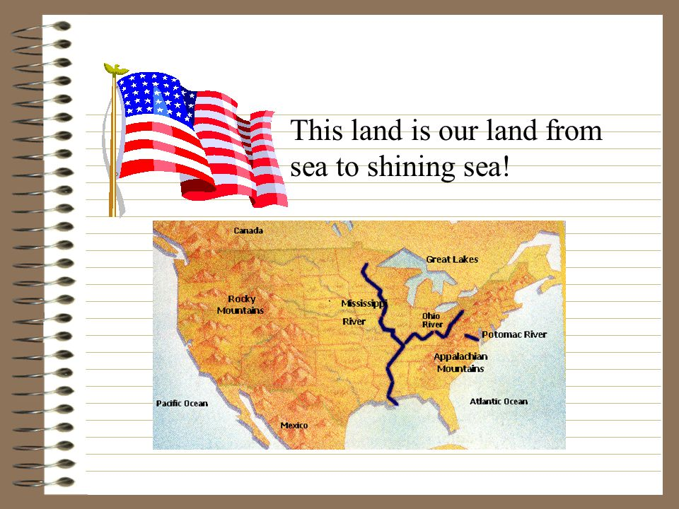 This land is our land from sea to shining sea!