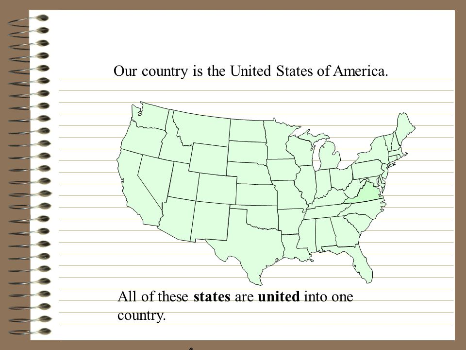 Our country is the United States of America.