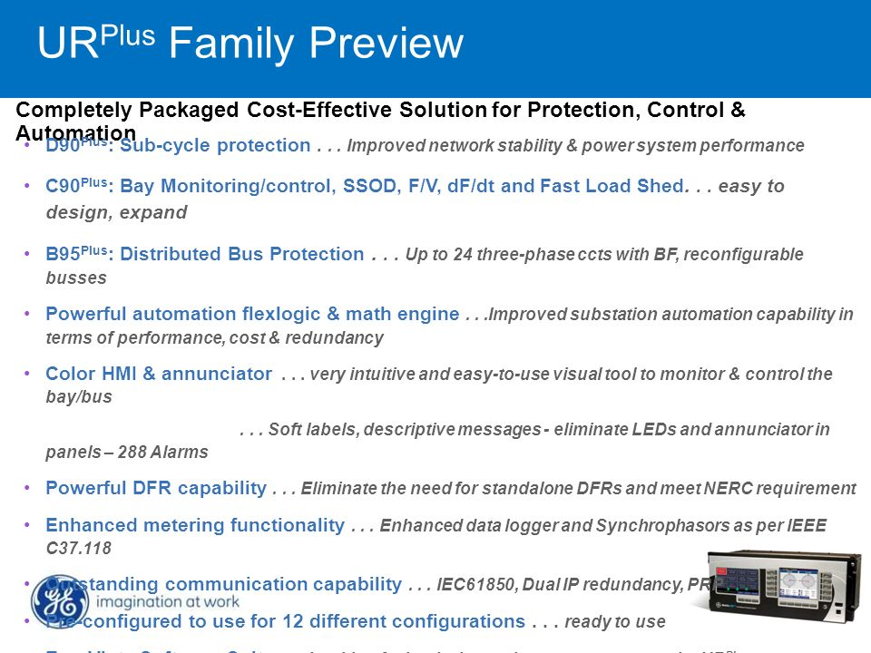 URPlus Family Preview Completely Packaged Cost-Effective Solution for Protection, Control & Automation.