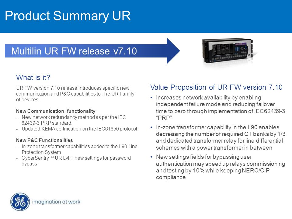 Product Summary UR Multilin UR FW release v7.10 What is it