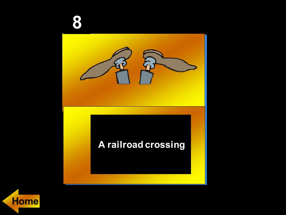 8 A railroad crossing Home