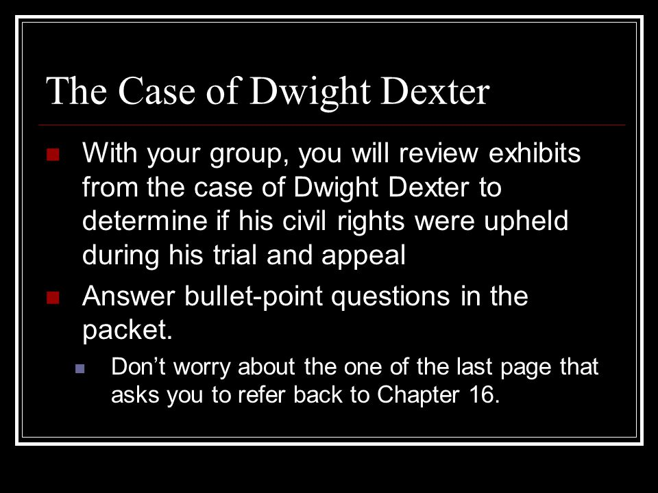 The Case of Dwight Dexter