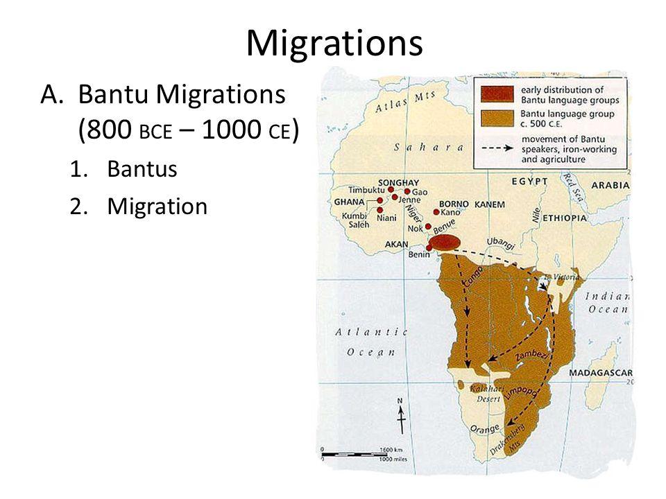 Migrations Bantu Migrations (800 BCE – 1000 CE) Bantus Migration