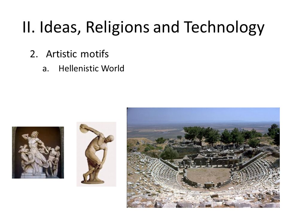 II. Ideas, Religions and Technology