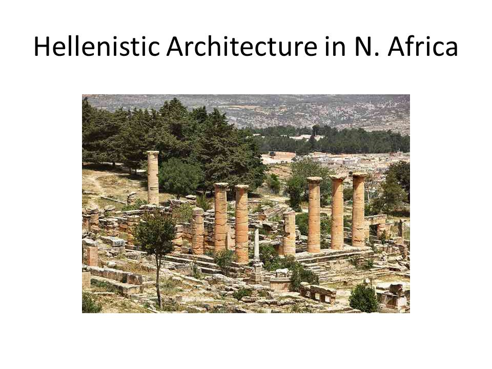 Hellenistic Architecture in N. Africa