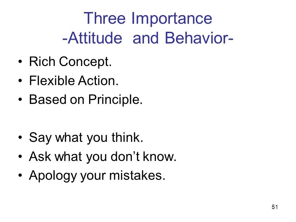 Three Importance -Attitude and Behavior-