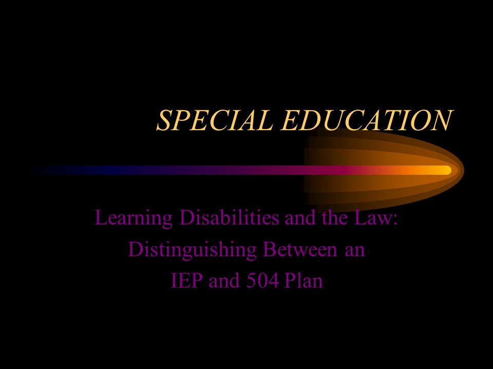 SPECIAL EDUCATION Learning Disabilities and the Law: