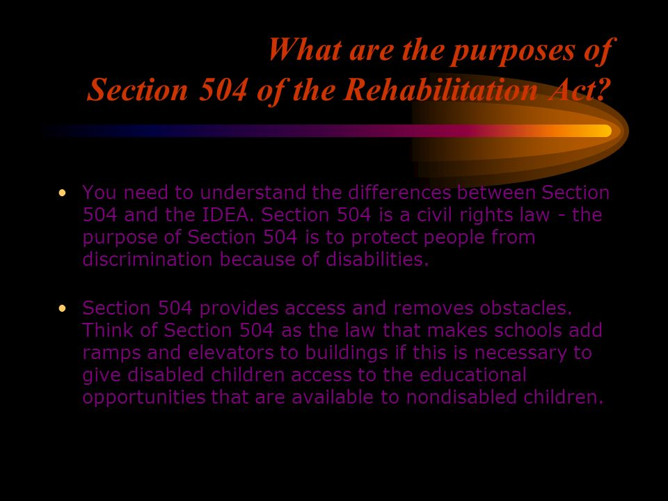 What are the purposes of Section 504 of the Rehabilitation Act