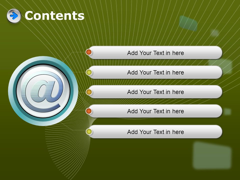 Contents Add Your Text in here Add Your Text in here