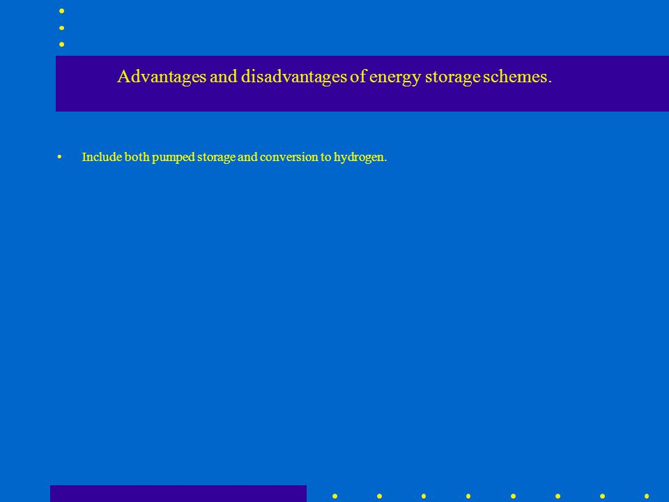 Advantages and disadvantages of energy storage schemes.