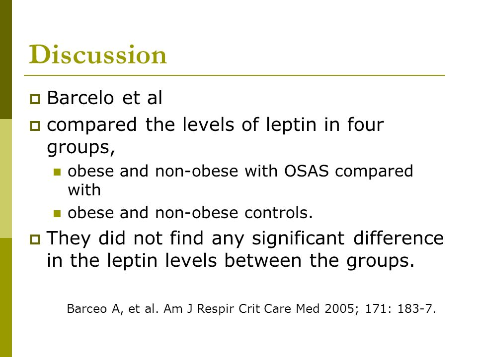 Discussion Barcelo et al compared the levels of leptin in four groups,