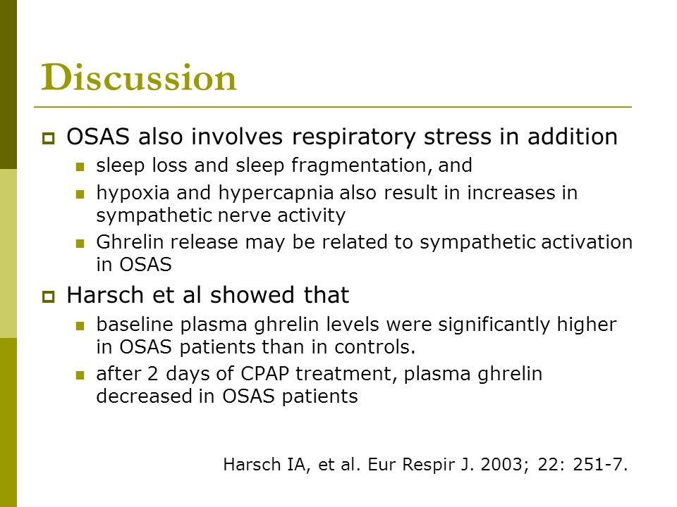 Discussion OSAS also involves respiratory stress in addition