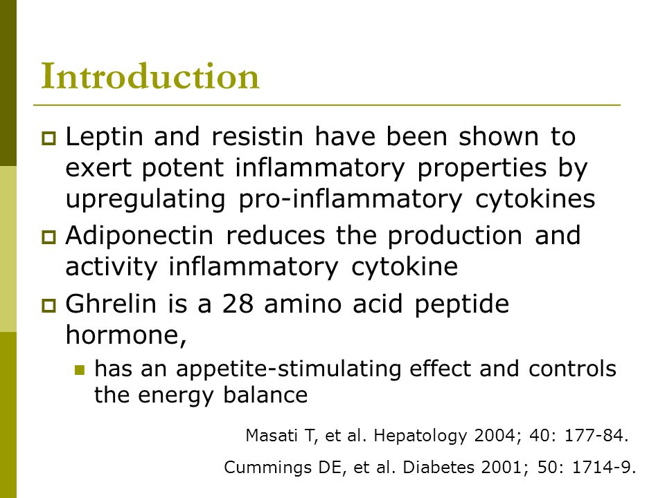 IntroductionLeptin and resistin have been shown to exert potent inflammatory properties by upregulating pro-inflammatory cytokines.