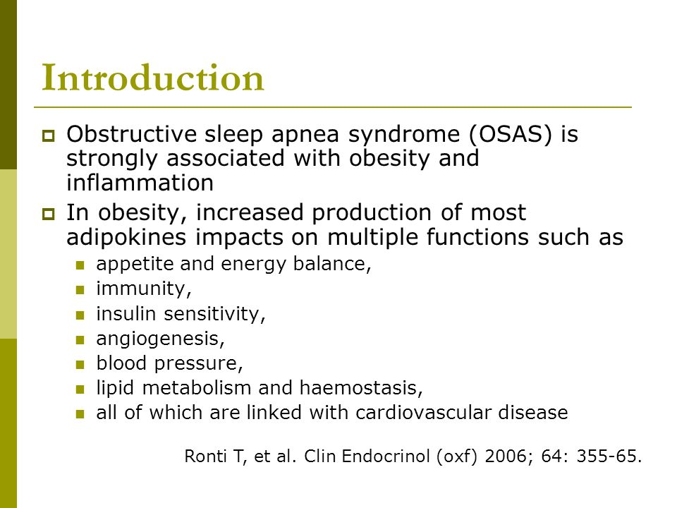 Introduction Obstructive sleep apnea syndrome (OSAS) is strongly associated with obesity and inflammation.
