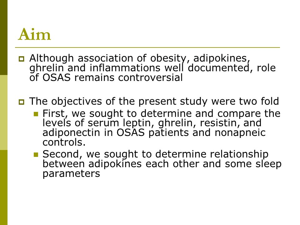 Aim Although association of obesity, adipokines, ghrelin and inflammations well documented, role of OSAS remains controversial.
