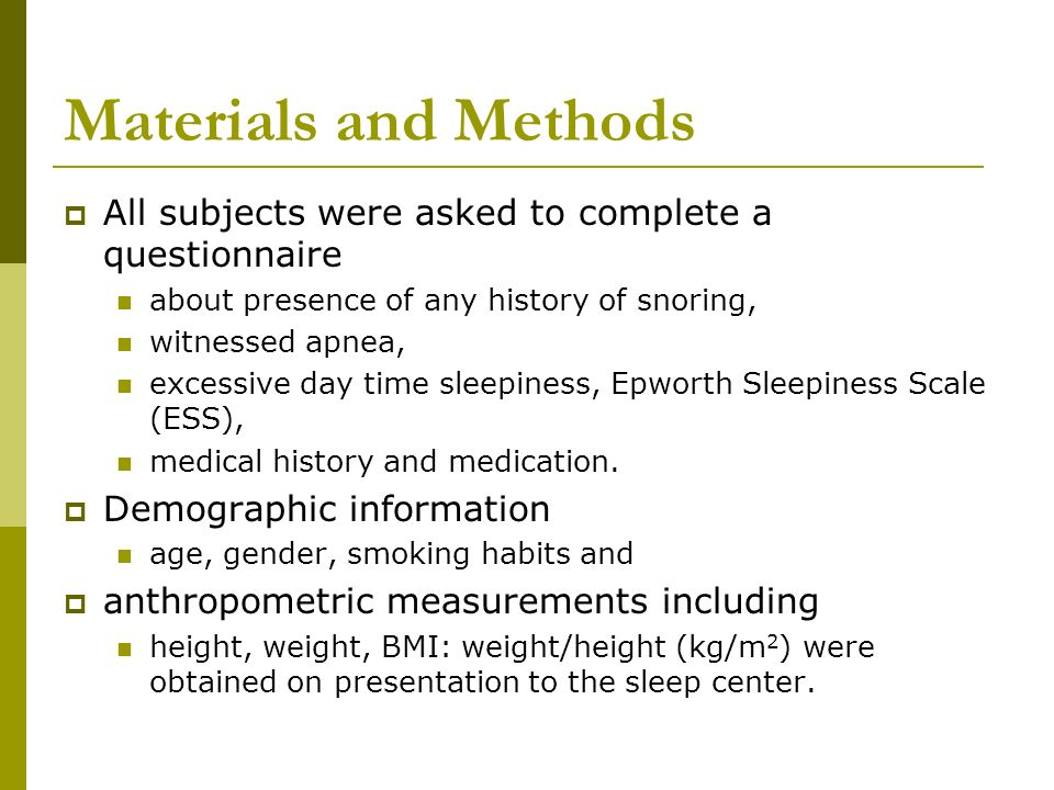 Materials and Methods All subjects were asked to complete a questionnaire. about presence of any history of snoring,