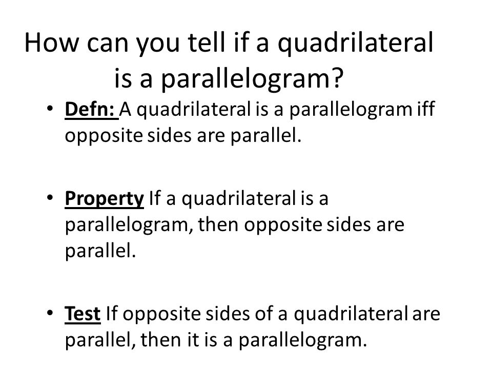 How can you tell if a quadrilateral is a parallelogram