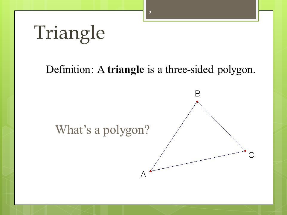 Triangle What's a polygon