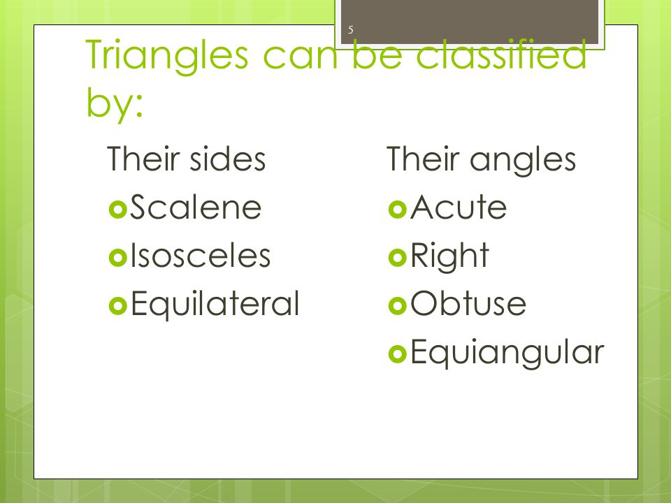 Triangles can be classified by:
