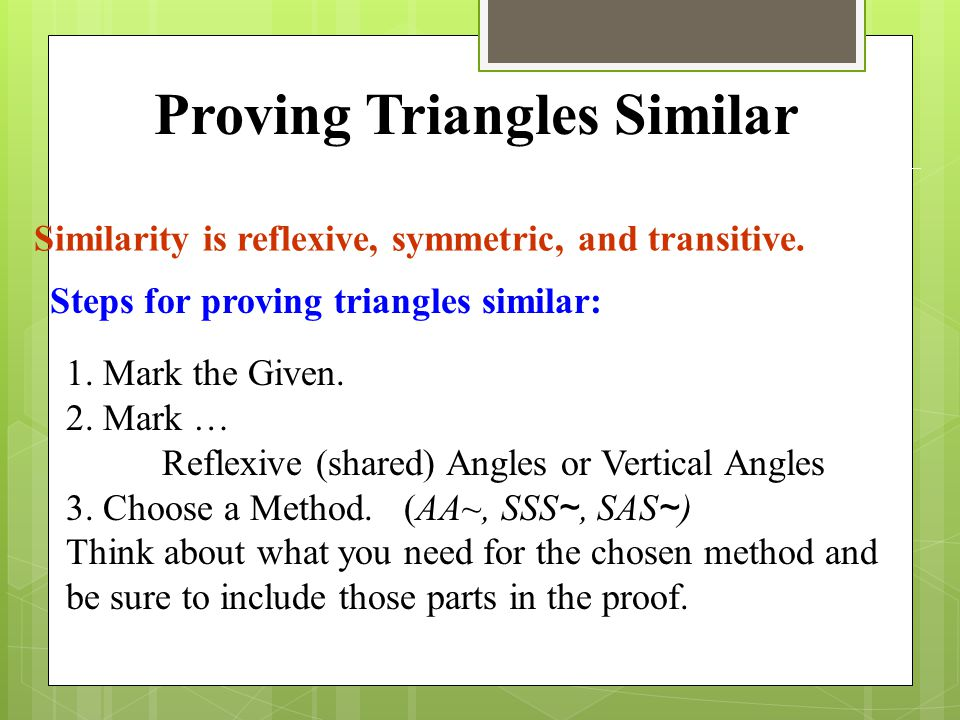 Similarity is reflexive, symmetric, and transitive.
