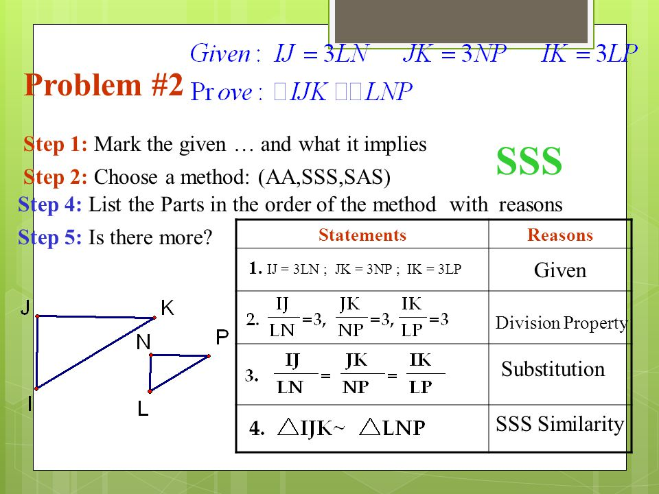 SSS Problem #2 Step 1: Mark the given … and what it implies