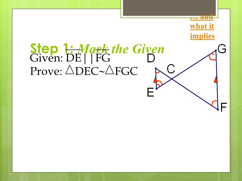 Step 1: Mark the Given Given: DE || FG Prove: DEC ~ FGC