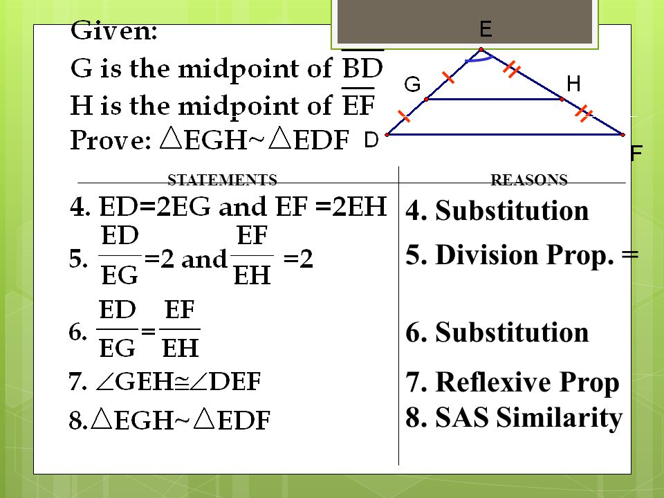 4. Substitution 5. Division Prop. = 6. Substitution 7. Reflexive Prop
