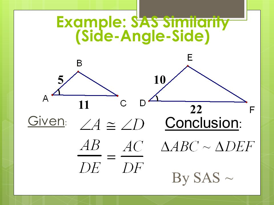 Example: SAS Similarity (Side-Angle-Side)