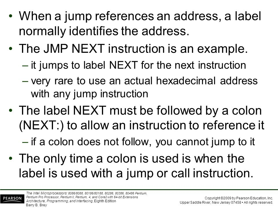 The JMP NEXT instruction is an example.